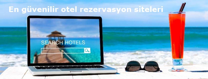 En güvenilir otel rezervasyon siteleri
