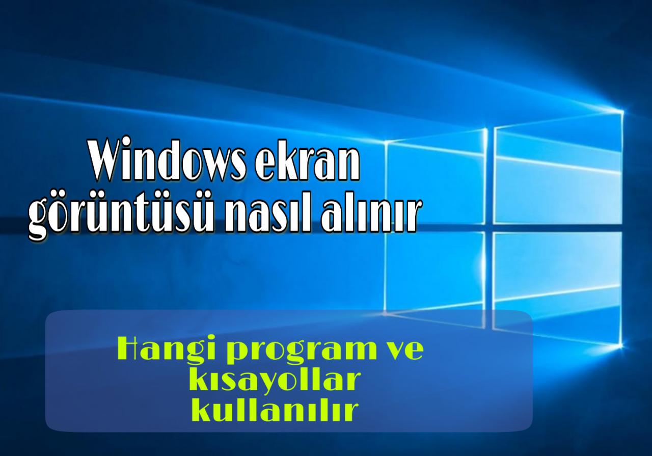Bilgisayarda ekran görüntüsü alma yolları 1