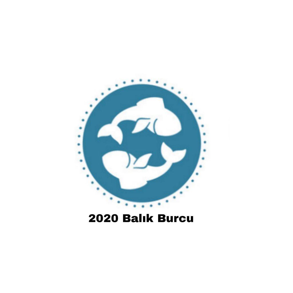 2020 Balık burcu yorumları
