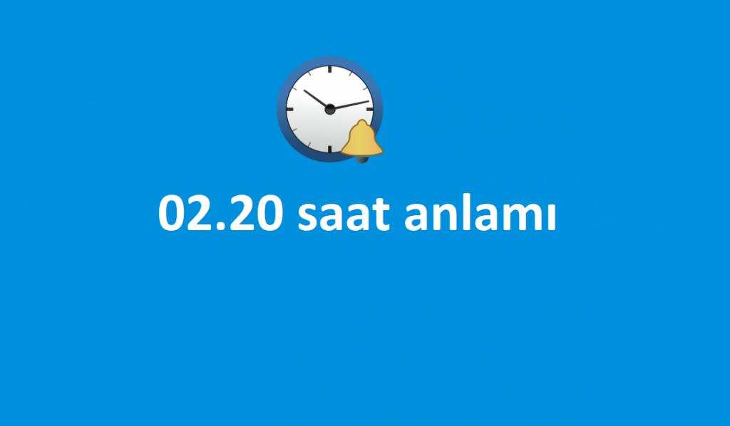 02.20 saat anlamı