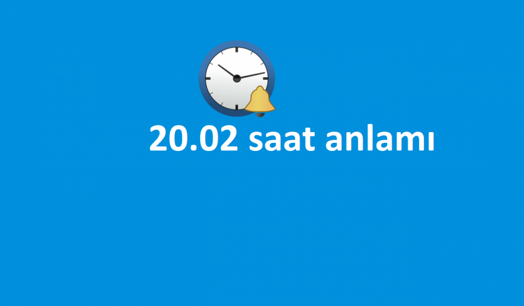 20.02 saat anlamı